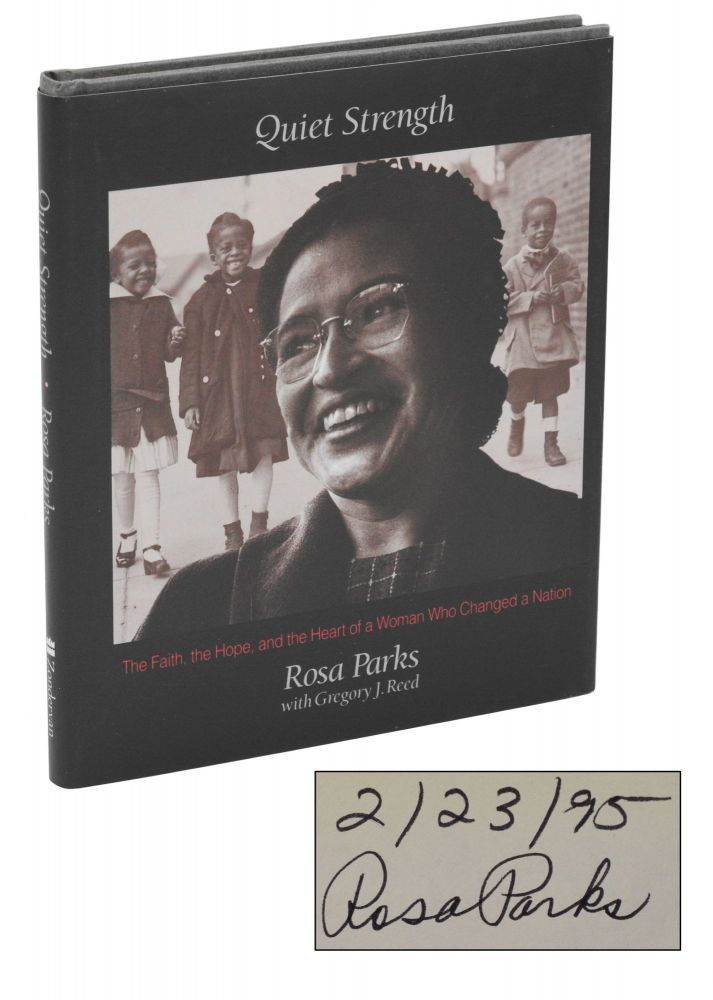 Quiet Strength: The Faith, the Hope, and the Heart of a Woman Who Changed a Nation. Rosa Parks, Gregory J. Reed.