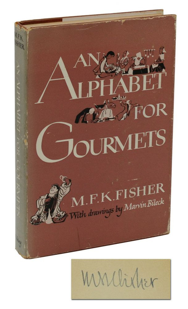 An Alphabet for Gourmets. M. F. K. Fisher, Marvin Bileck.