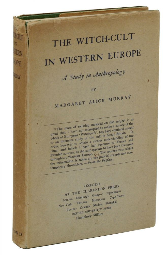 The Witch-Cult in Western Europe: A Study in Anthropology. Margaret Alice Murray.