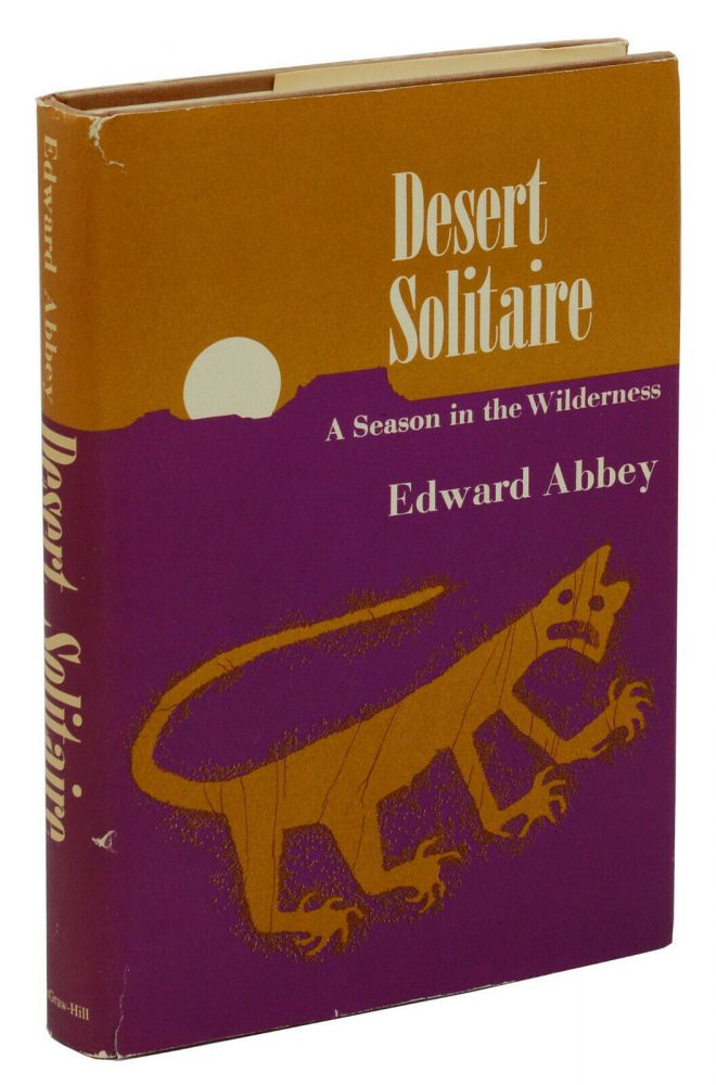 Desert Solitaire: A Season in the Wilderness. Edward Abbey.