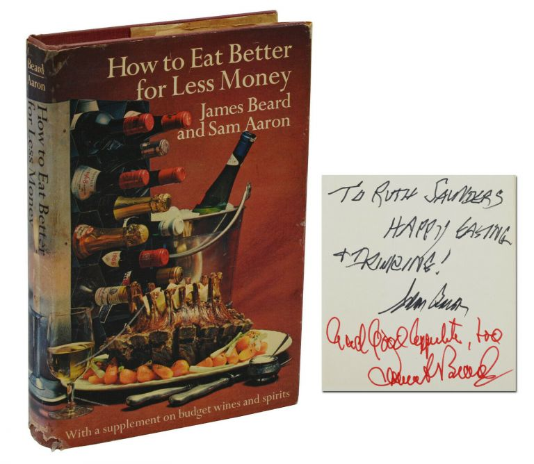 How to Eat Better for Less Money. James Beard, Sam Aaron.