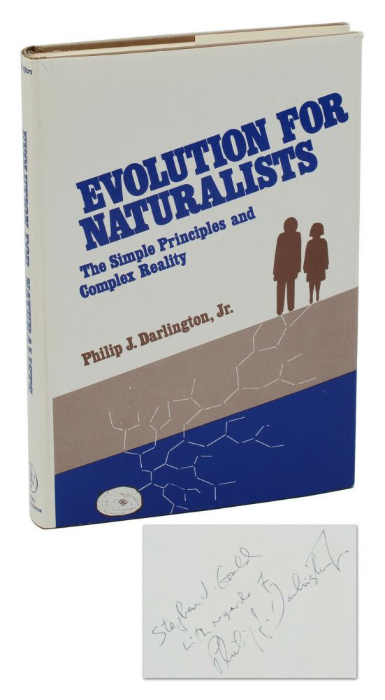 Evolution for Naturalists: The Simple Principles and Complex Realities. Philip J. Darlington, Jr., Stephen Jay Gould.