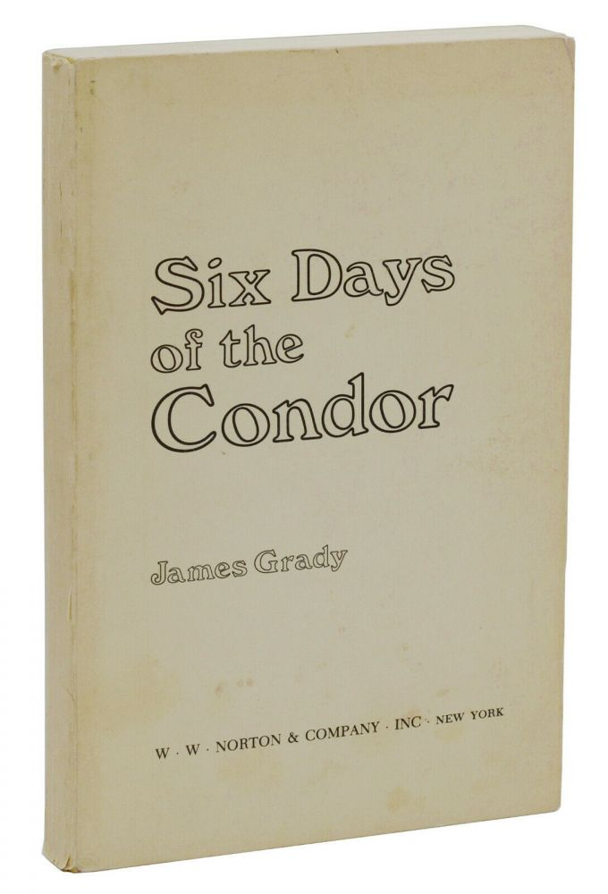 Six Days of the Condor. James Grady.