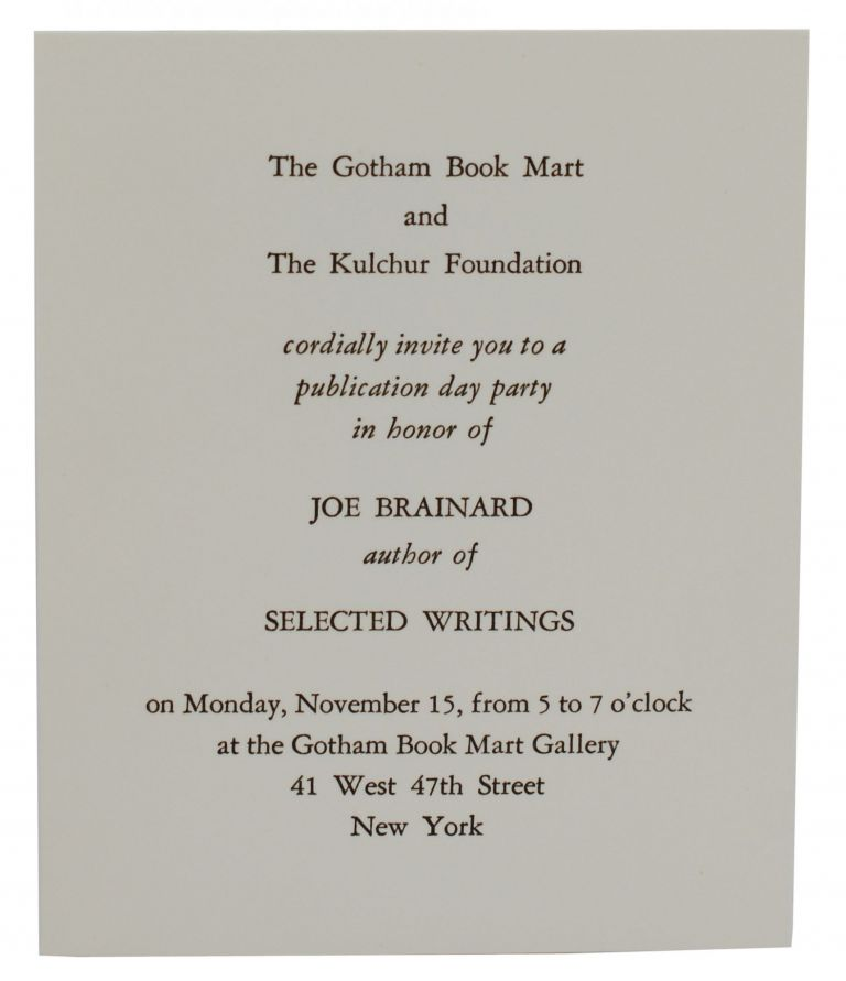 The Gotham Book Mart and the Kulchur Foundation cordially invite you to a publication day party in honor of Joe Brainard. Joe Brainard.