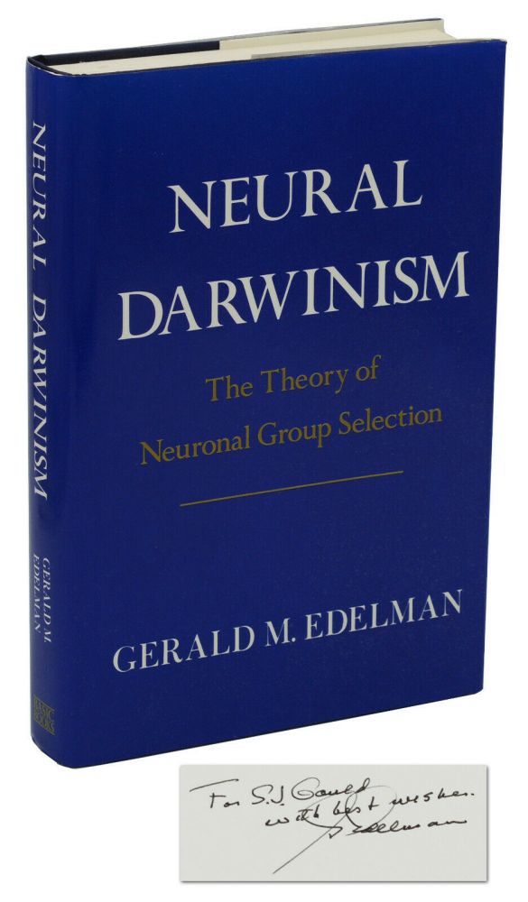 Neural Darwinism: The Theory of Neuronal Group Selection. Gerald Edelman, Stephen Jay Gould.