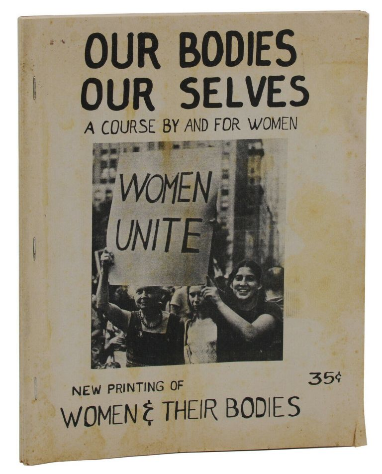 Our Bodies Our Selves: A Course By and For Women. Boston Women's Health Course Collective.