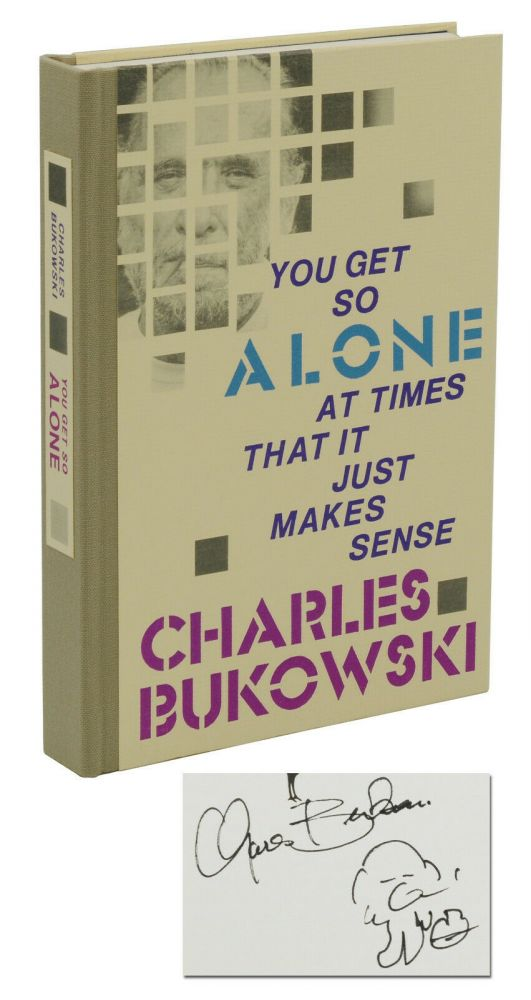 You Get So Alone At Times That It Just Makes Sense. Charles Bukowski.