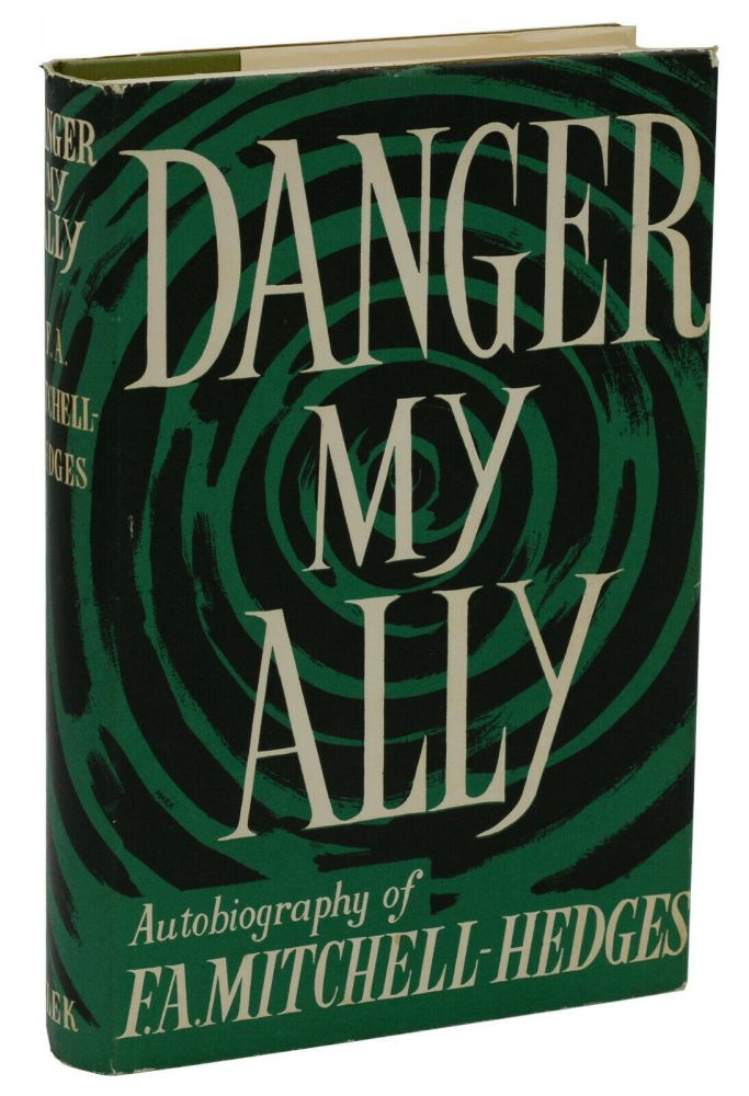 Danger My Ally. F. A. Mitchell-Hedges.