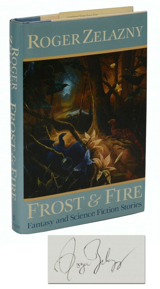Frost & Fire: Fantasy and Science Fiction Stories. Roger Zelazny.