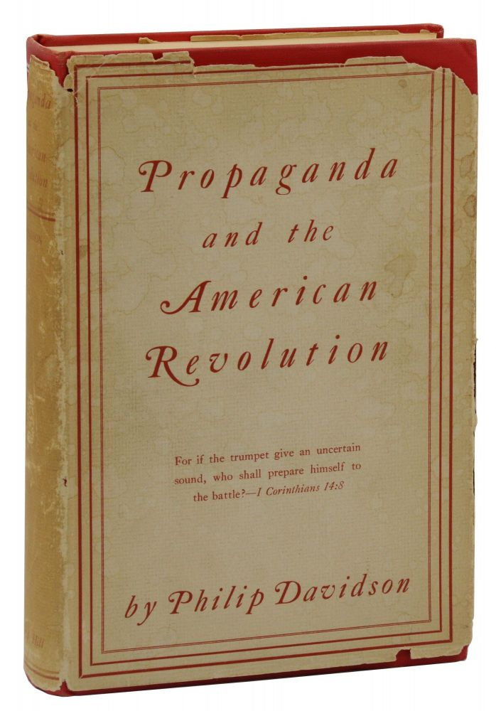 Propaganda and the American Revolution. Philip Davidson.