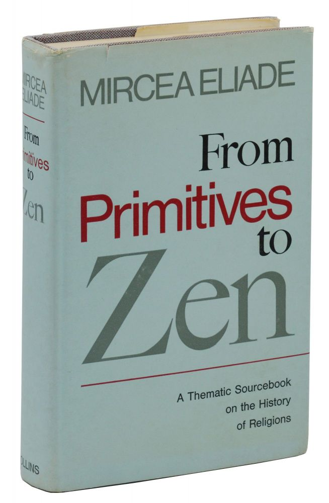 From Primitives to Zen: A Thematic Sourcebook on the History of Religions. Mircea Eliade.