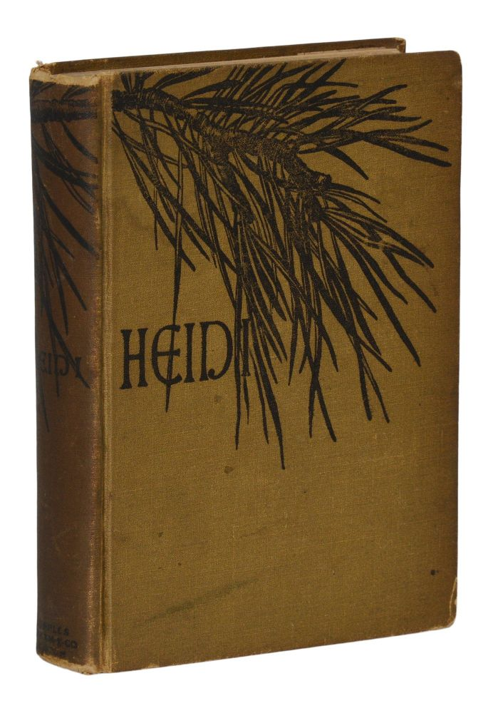 Heidi: Her Years of Wandering and Learning: A Story for Children and Those Who Love Children. Johanna Spyri.