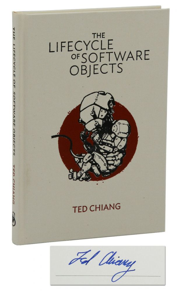 The Lifecycle of Software Objects. Ted Chiang.