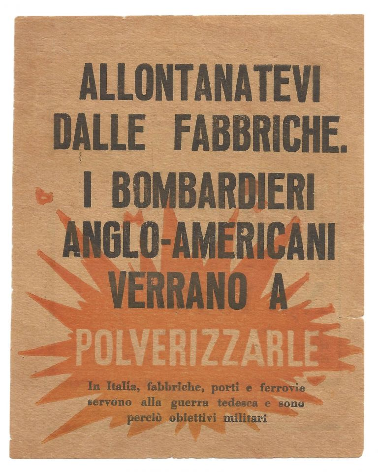 """Allontanatevi Dalle Fabbriche. I Bombardieri Ango-Americani Verrano a Polverizzarle. (American or British Army Propaganda Leaflet Warning Workers to """"Stay away from factories. Anglo-American bombers are going to pulverize them"""""""