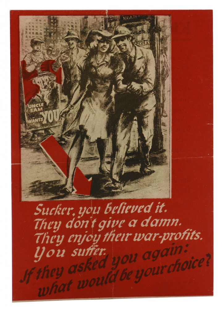 """Sucker, you believed it. They don't give a damn. They enjoy their war-profits. You suffer."" (WWII Nazi propaganda leaflet aimed at American troops). Anonymous."