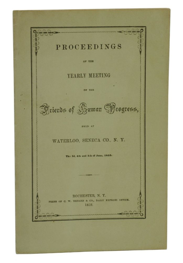 Proceedings of the Yearly Meeting of the Friends of Human Progress held at Waterloo, Seneca Co., N.Y. Frederick Douglass.