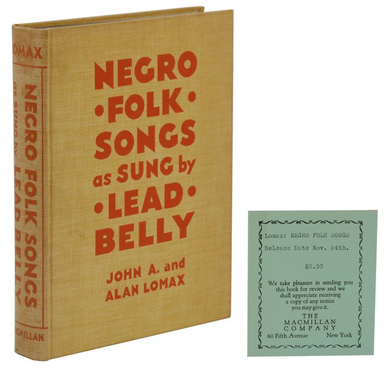 Negro Folk Songs as Sung by Lead Belly. Lead Belly, John A. Lomax, Alan Lomax.