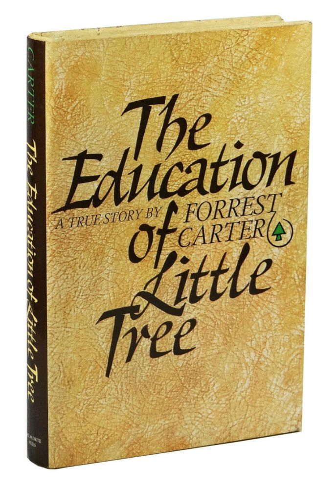 The Education of Little Tree. Forrest Carter.