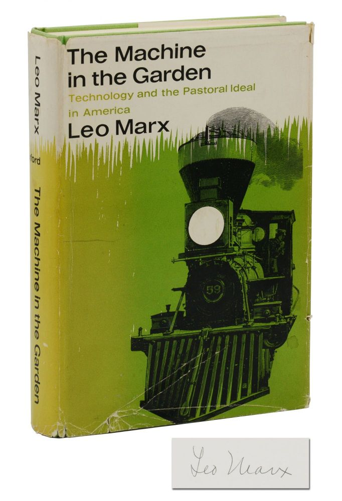 The Machine in the Garden: Technology and the Pastoral Ideal in America. Leo Marx.