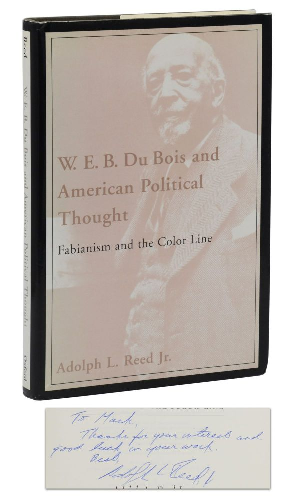 W. E. B. Du Bois and American Political Thought: Fabianism and the Color Line. Adolph Reed, Jr.