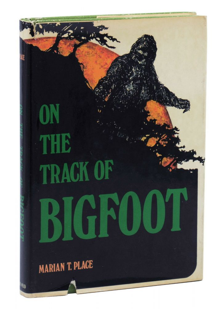 On the Track of the Bigfoot. Marian T. Place.