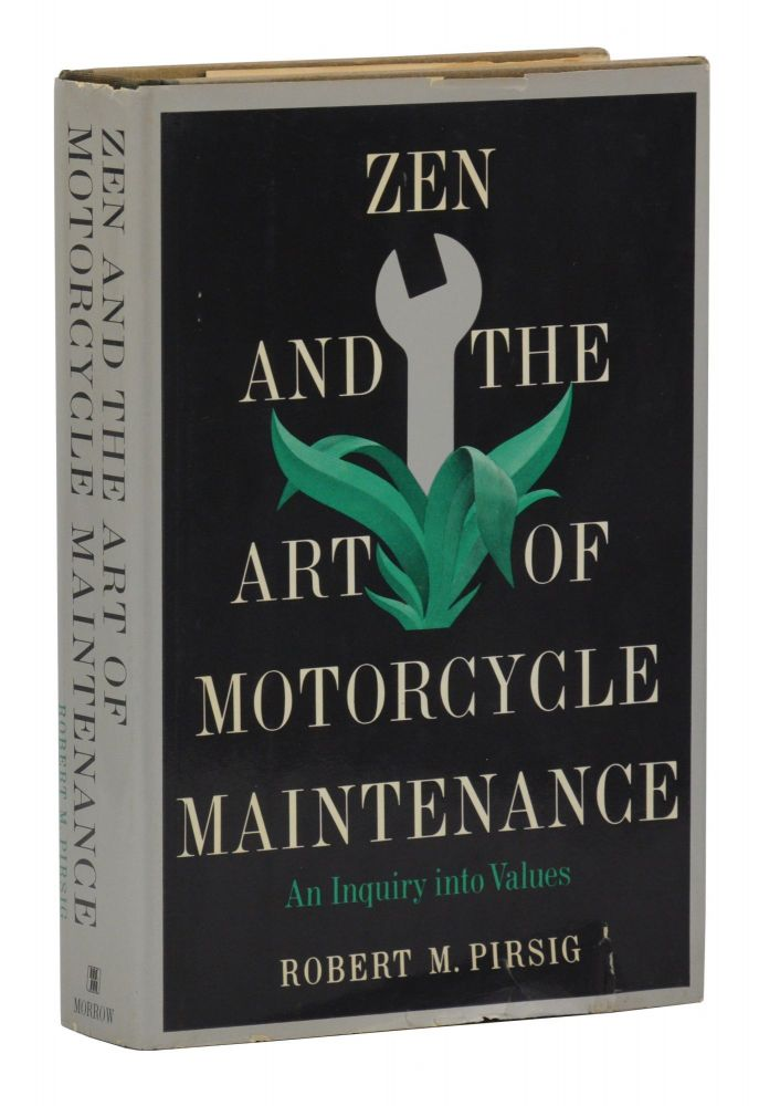 Zen and the Art of Motorcycle Maintenance. Robert M. Pirsig.