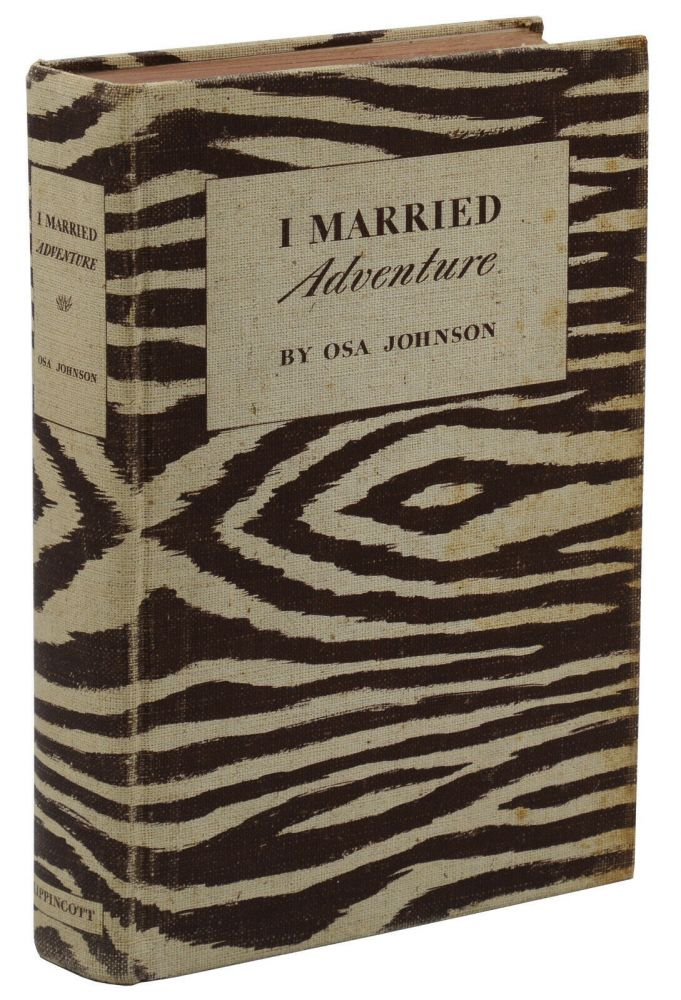 I Married Adventure. Osa Johnson.