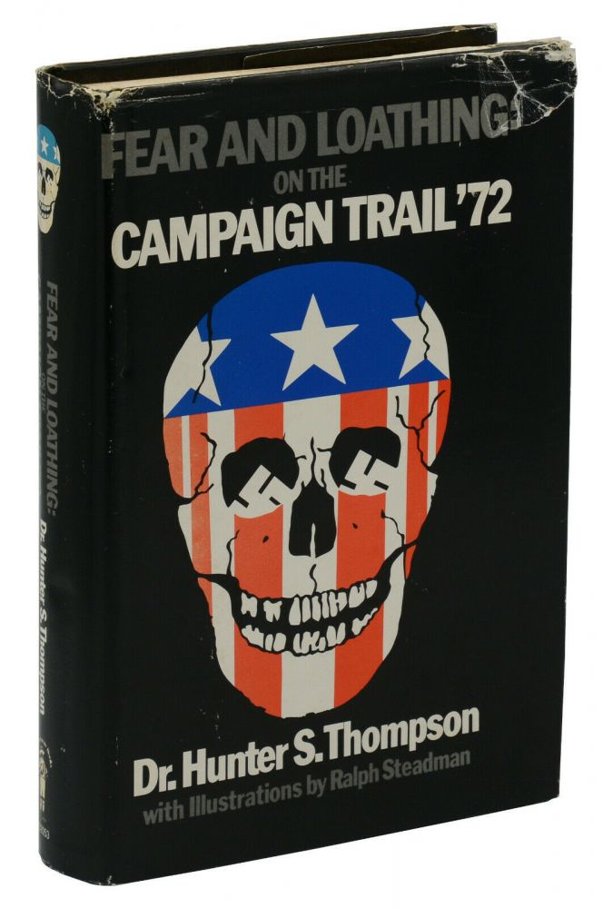 Fear and Loathing on the Campaign Trail '72. Hunter S. Thompson, Ralph Steadman.