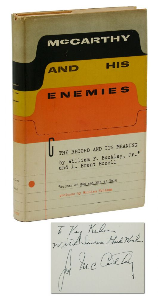 McCarthy and His Enemies: The Record and Its Meaning. Joseph McCarthy, William F. Buckley, L. Brent Bozell, William Schlamm, Prologue.