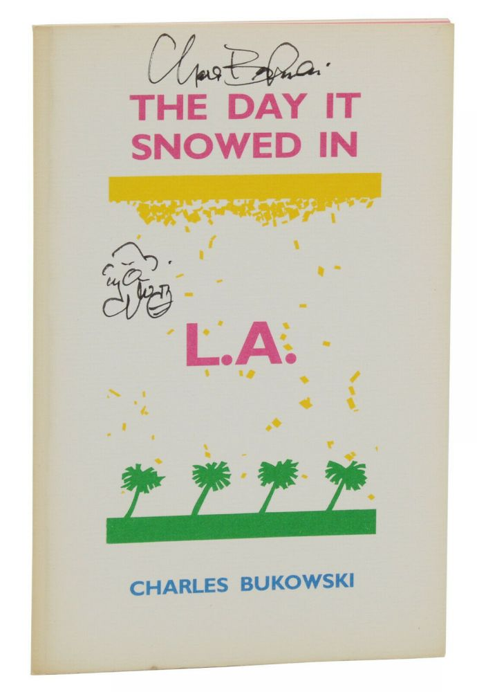 The Day it Snowed in L.A. Charles Bukowski.