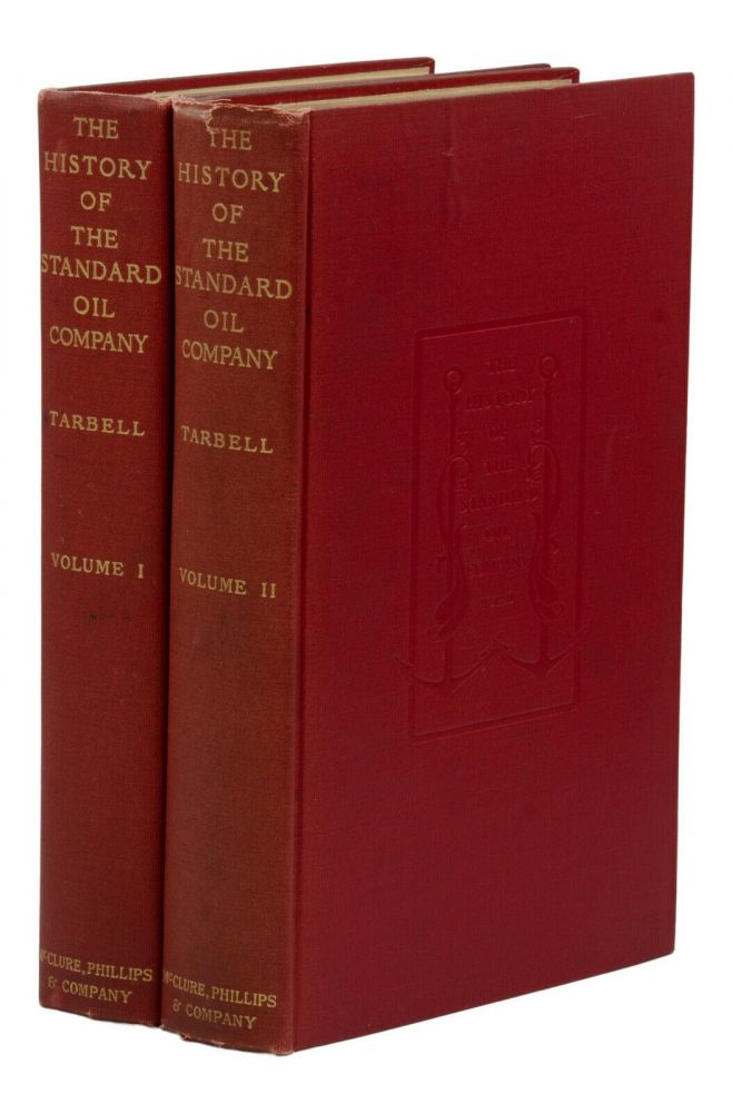 The History of the Standard Oil Company. Ida T. Tarbell.