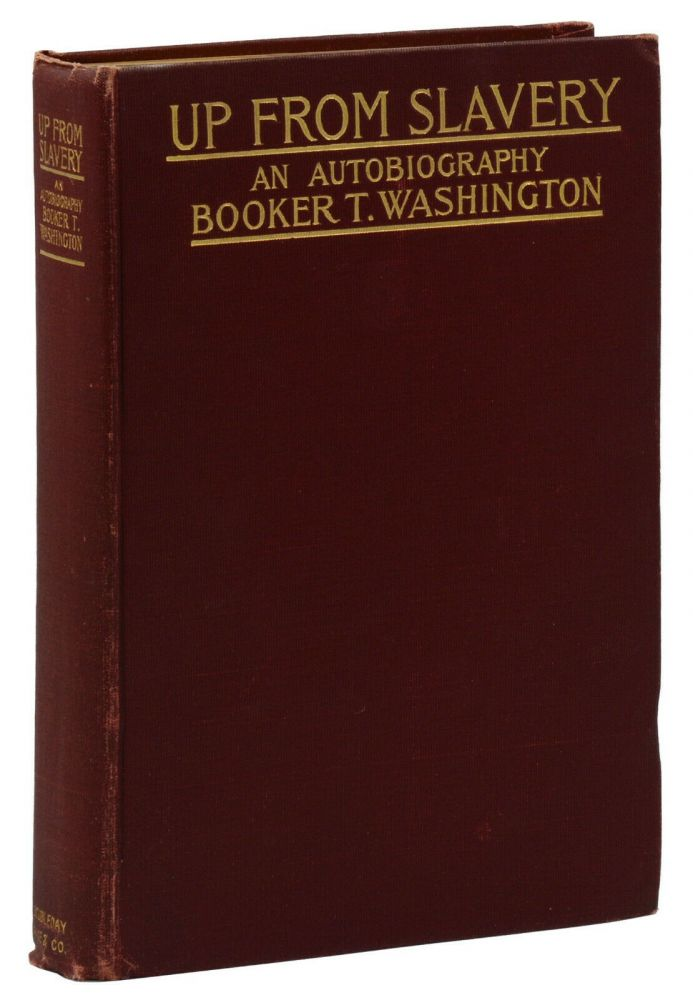 Up From Slavery: An Autobiography. Booker T. Washington.