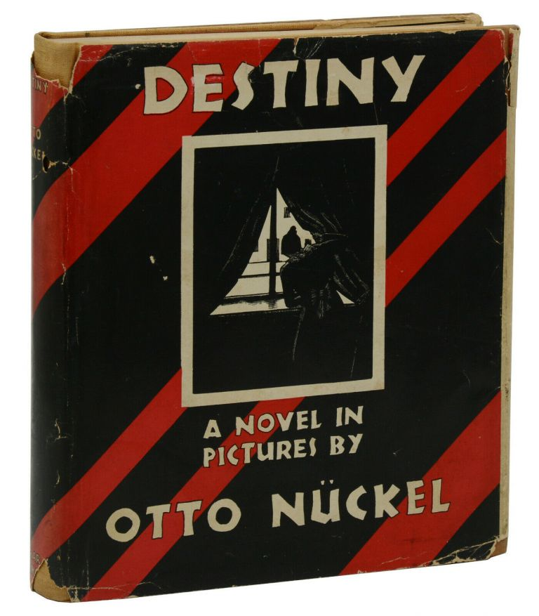 Destiny: A Novel in Pictures. Otto Nuckel.