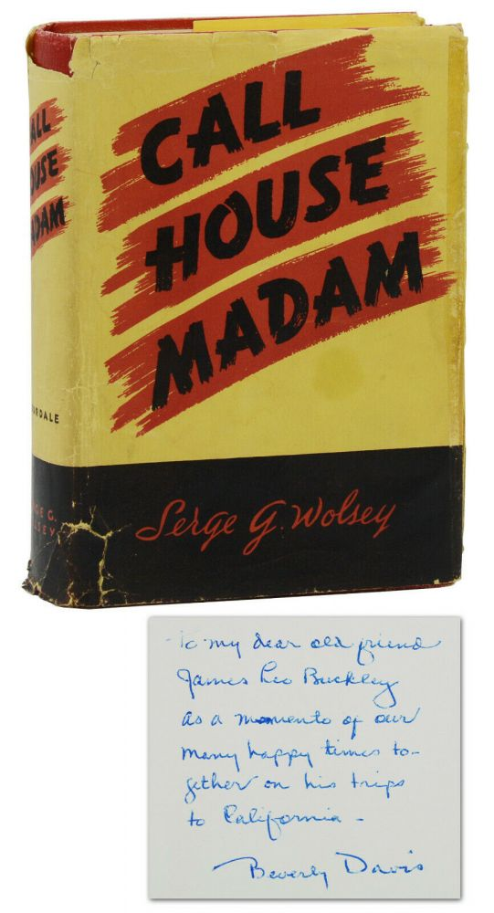 Call House Madam: The Story of the Career of Beverly Davis. Serge G. Wolsey, Beverly Davis.