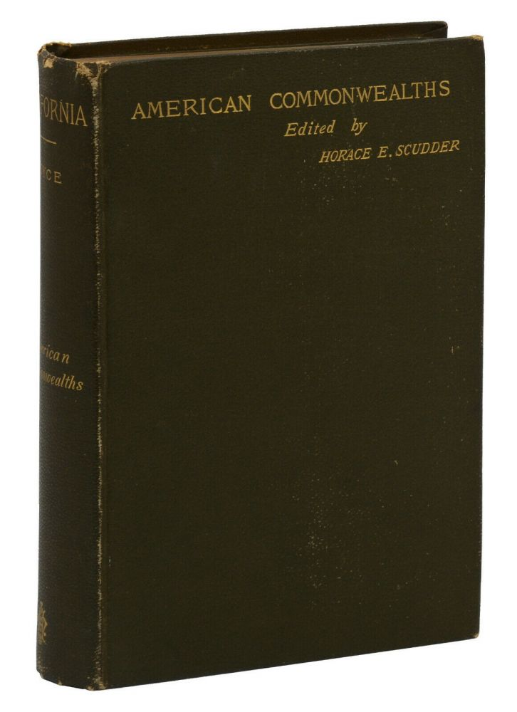 California: From the Conquest in 1846 to the Second Vigilance Committee in San Francisco, A Study of American Character. Josiah Royce, Horace E. Scudder, Series.