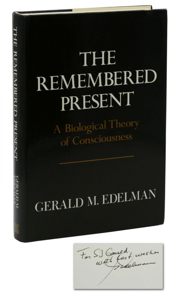 The Remembered Present: A Biological Theory of Consciousness. Gerald Edelman, Stephen Jay Gould.
