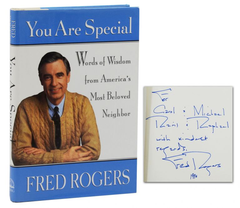 You Are Special: Words of Wisdom from America's Most Beloved Neighbor. Fred Roger, Mister Rogers.
