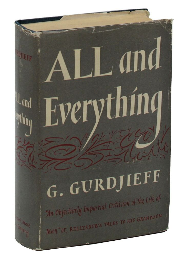 "All and Everything: ""An Objectively Impartial Criticism of the Life of Man"" or, Beelzebub's Tales to His Grandson. G. I. Gurdjieff."