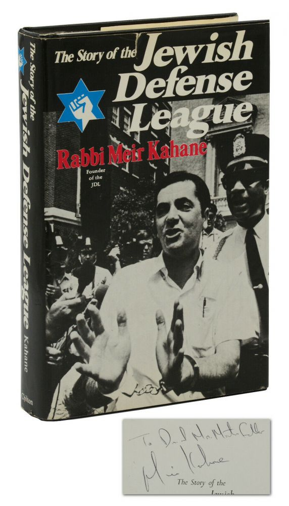 The Story of the Jewish Defense League. Meir Kahane.