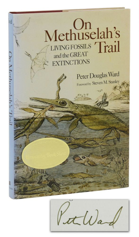On Methuselah's Trail: Living Fossils and the Great Extinctions. Peter Douglas Ward, Steven Stanley, Foreword.