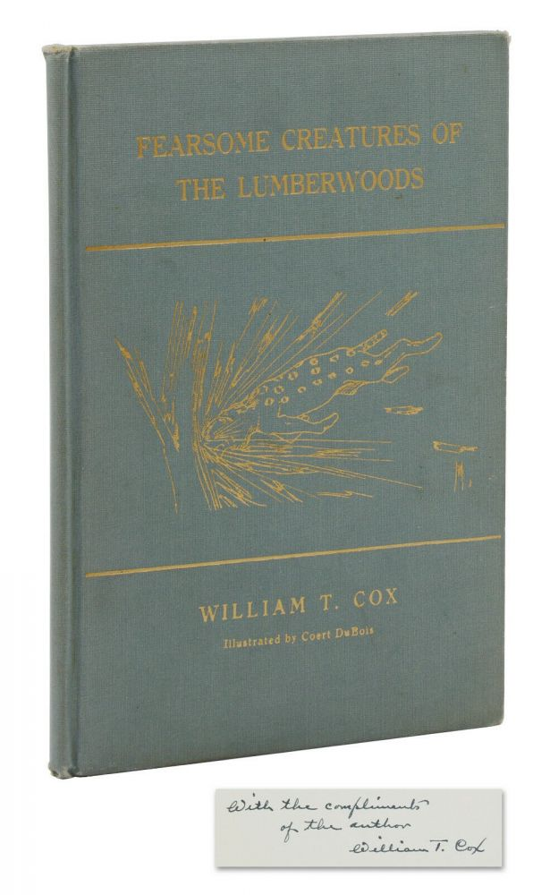 Fearsome Creatures of the Lumberwoods: With a Few Desert and Mountain Beasts. William T. Cox, Coert DuBois.