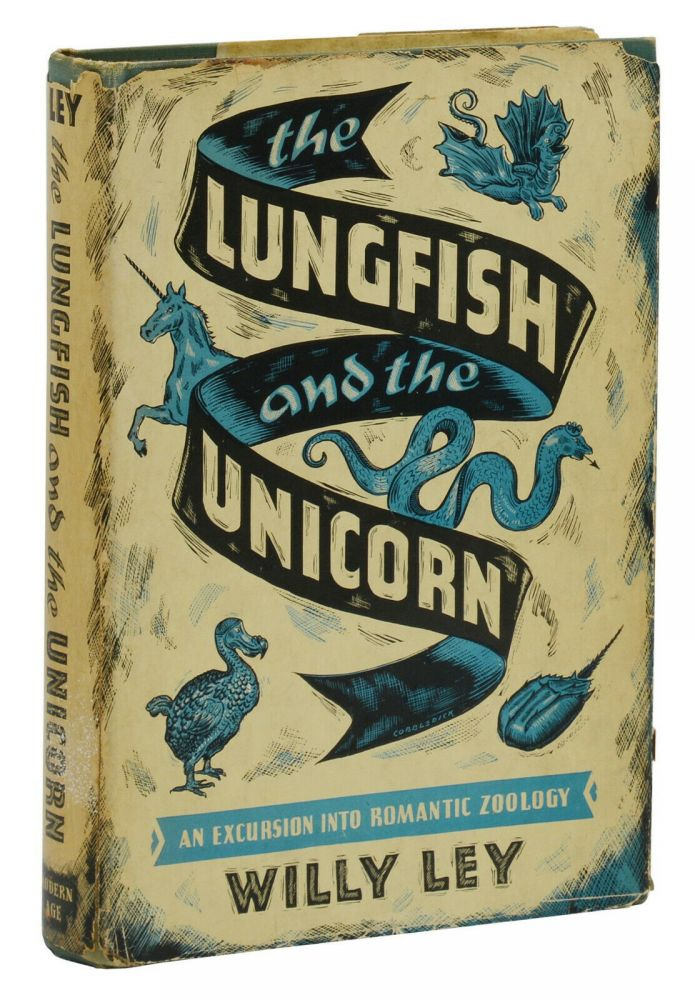 The Lungfish and the Unicorn: An Excursion into Romantic Zoology. Willy Ley, W. Franklin Dove.