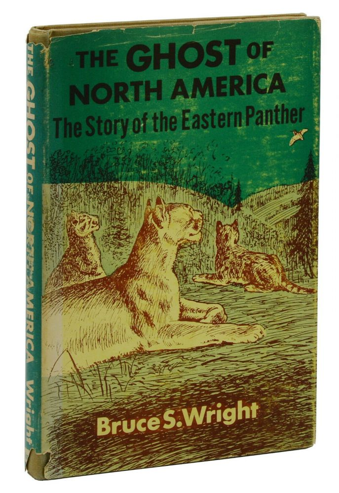 The Ghost of North America: The Story of the Eastern Panther. Bruce S. Wright.