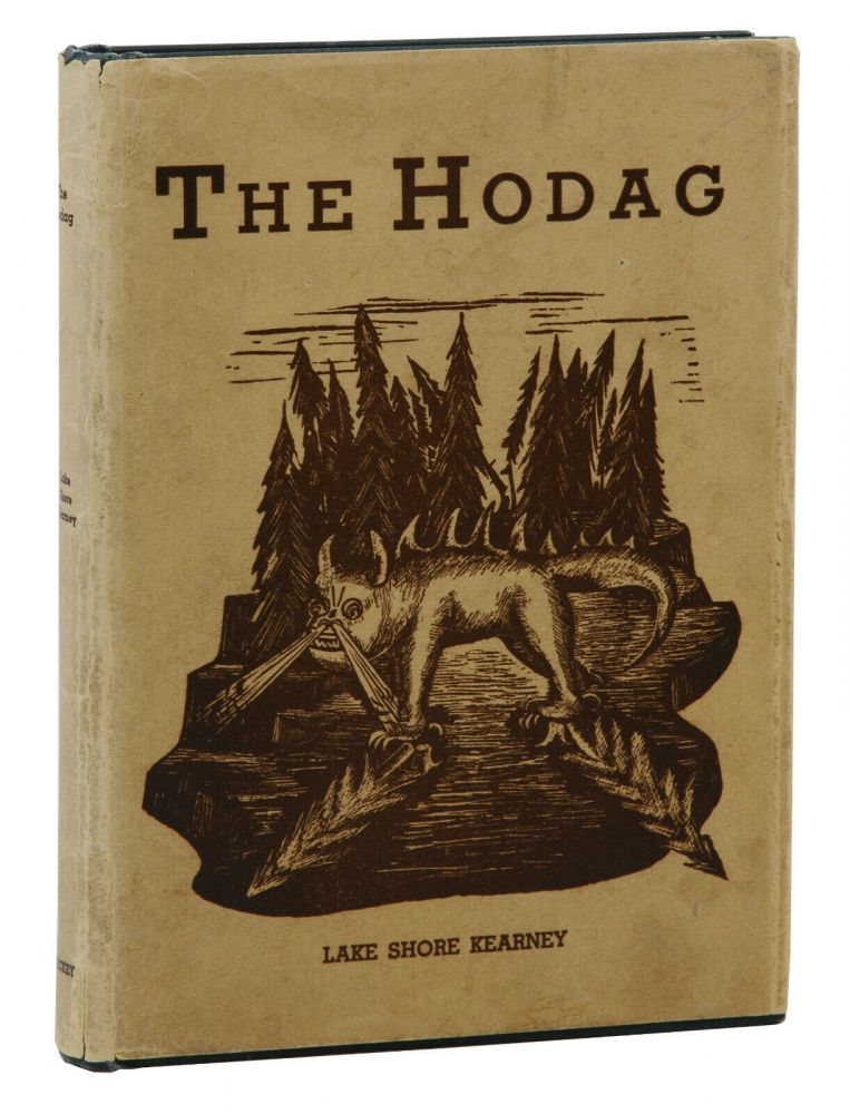 The Hodag: And Other Tales of the Logging Camps. Lake Shore Kearney, Luke Sylvester Kearney, Pen Name.