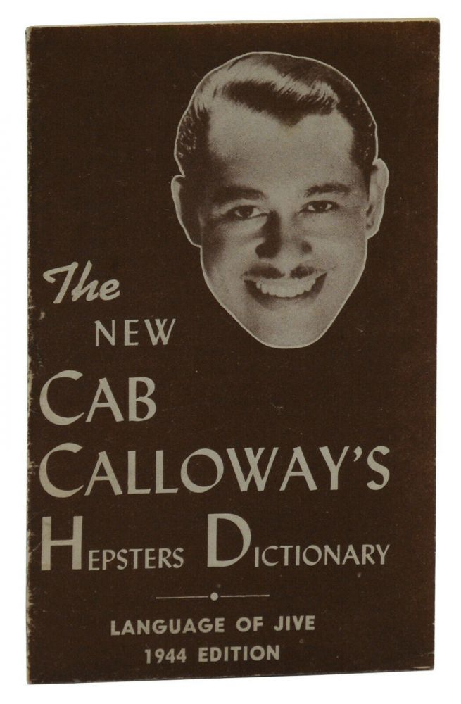 The New Cab Calloway's Hepsters Dictionary: Language of Jive. Cab Calloway.