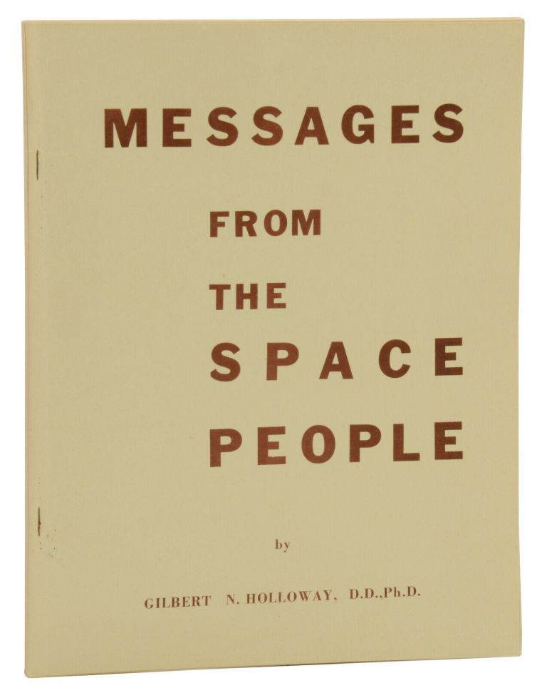 Messages from the Space People. Gilbert N. Holloway.