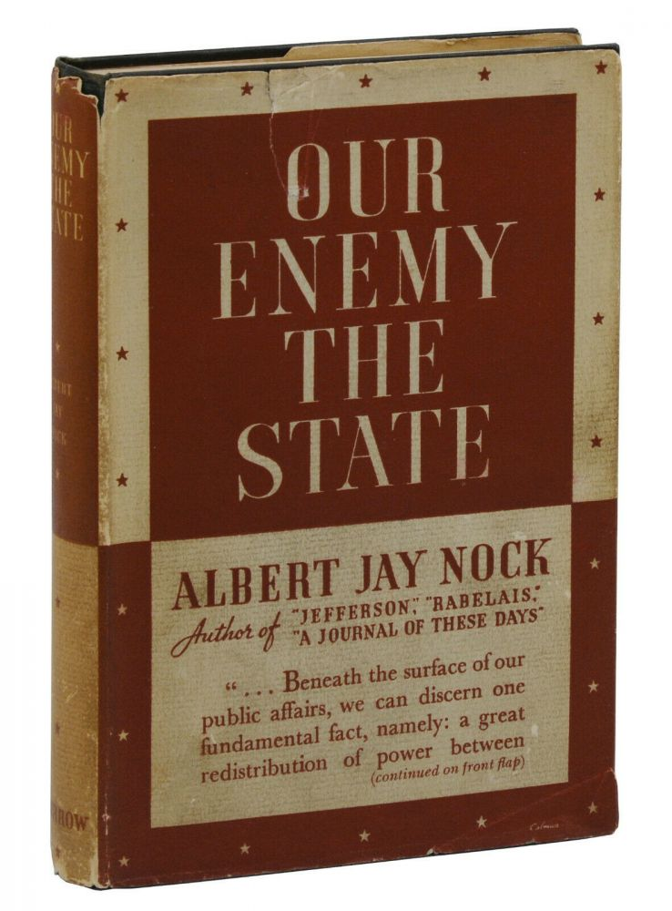 Our Enemy, the State. Albert Jay Nock.