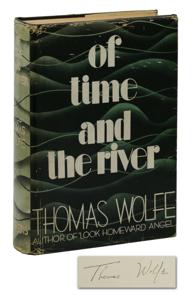 Of Time and the River: A Legend of Man's Hunger in His Youth. Thomas Wolfe.