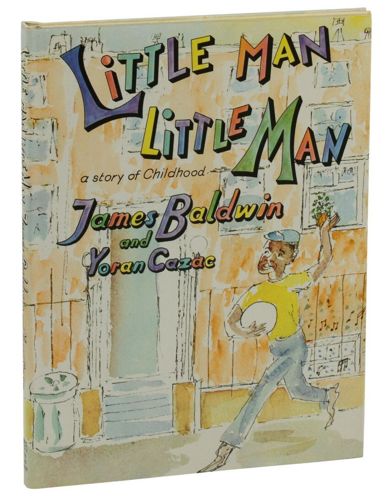 Little Man Little Man: A Story of Childhood. James Baldwin, Yoran Cazac.