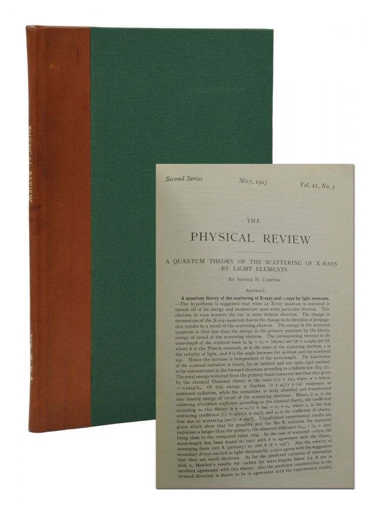 A Quantum Theory of the Scattering of X-rays by Light Elements [in] The Physical Review Second Series, Vol. 25, No. 5, May 1923. Arthur Holly Compton.